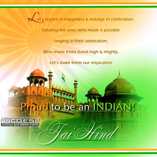 Jai Hind   Proud to be INDIAN Independence Day