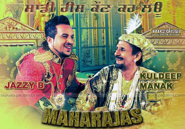 Jazzy B & Manak   Maharajas   Saadi Rees Kaun Punjabi Celebrity