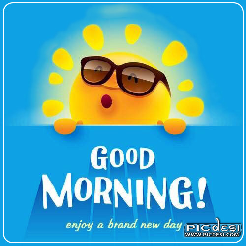 Good Morning Enjoy New Day Good Morning Picture