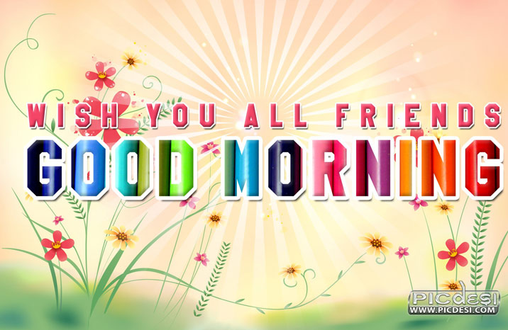 Good Morning Wish For Friends Good Morning Picture