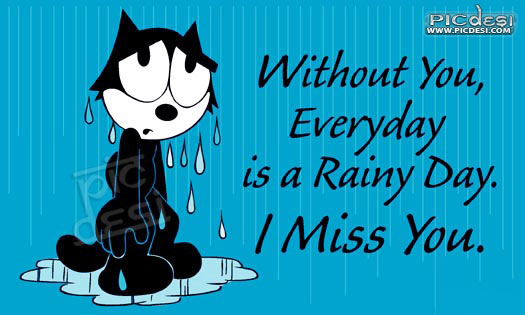 Without You Everyday is Rainy Day Miss You