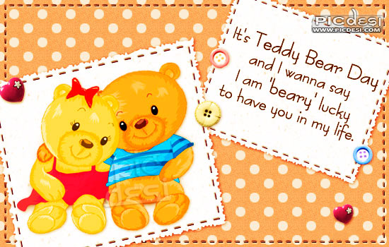 Its Teddy Bear Day Lucky to Have You Teddy Bear Day Picture