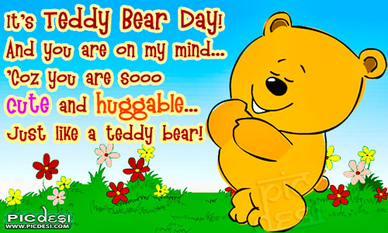 Its Teddy Bear Day You are so cute Teddy Bear Day Picture