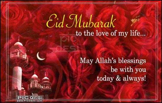Eid Mubarak to the Love of my Life Eid