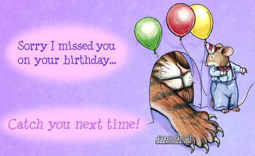I Missed You on Birthday Belated Birthday Picture