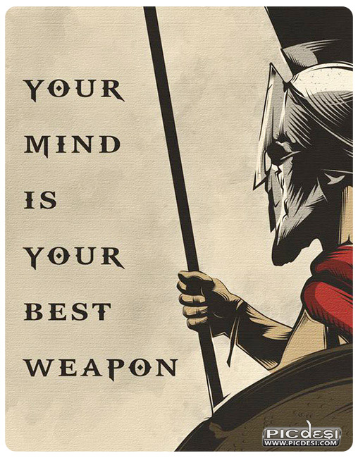 Your Mind Best Weapon Quotes Picture